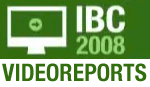 B_IBC08_Videoreports