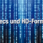 In Hülle und Fülle: Gängige Codecs und HD-Formate