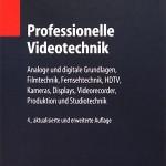 Neuauflage: Fachbuch »Professionelle Videotechnik«