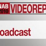 NAB2010: Videos über Broadcast-Neuheiten