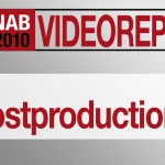 NAB2010: Videos über Postproduction-Neuheiten