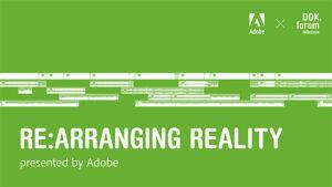 Re:arranging Reality, Dokfest
